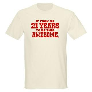 funny 21st birthday light t shirt $ 21 99