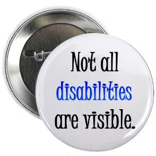 Gifts  Buttons  Not all disabilities are visi 2.25 Button