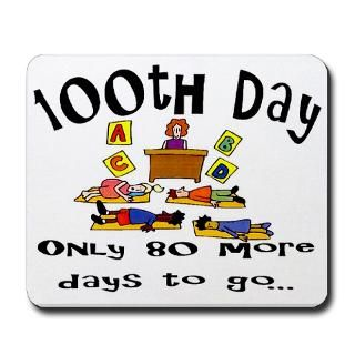 100th Day Only 80 More Mousepad for $13.00
