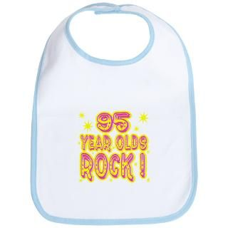95 Year Olds Rock Bib for $12.00