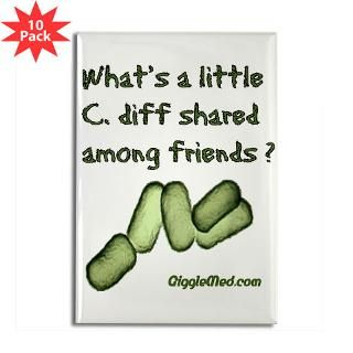 Funny C.diff Gifts   Whats a Little C.diff Shared Among Friends
