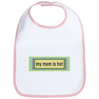 Gifts > Baby Bibs > Hot Mom Bib