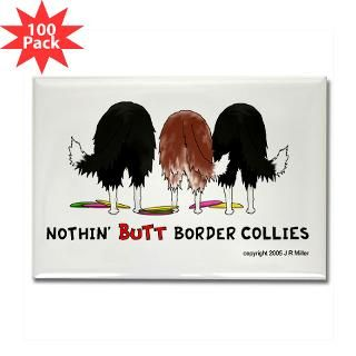 nothin butt border collies rectangle magnet 100 $ 174 99