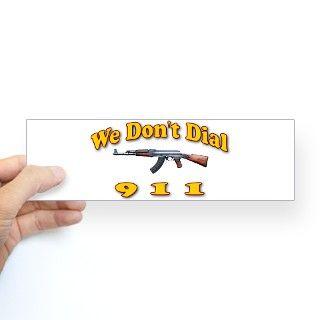 2Nd Amendment Bumper Stickers  We Dont Dial 911 Sticker (Bumper
