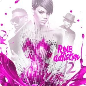 Rihanna Fat Joe Keyshia Cole R B Addiction 12 Rap Hip Hop Mixtape