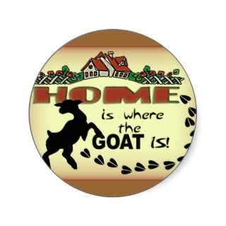 HOME IS WHERE THE GOAT IS STICKERS