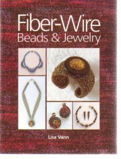 Fiber Wire Beads Amp Jewelry by Lisa Vann