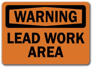 Warning Sign Lead Work Area 10 x 14 OSHA Safety Sign