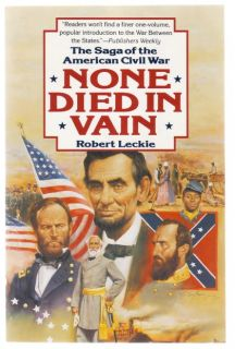 None Died in Vain by Leckie Civil War History Book