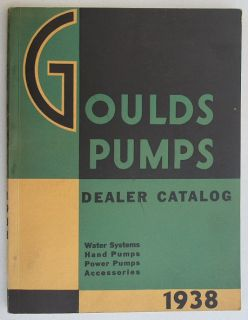Gould Pumps Dealer Catalog 1938 Water Systems Hand Pumps Power Pumps