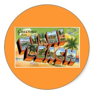 Greetings Miami Beach, Florida! Round Sticker