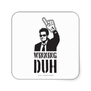 Charlie Sheen   Winning, Duh Square Sticker