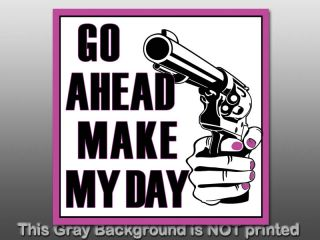 Go Ahead Make My Day Sticker Decal Gun Girl NRA Love