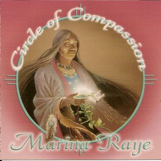 Marina Raye Circle of Compassion Native Indian Music CD