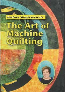 Art of Machine Quilting Barbara Shapel New DVD Free Motion Lessons