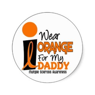 MS Multiple Sclerosis I Wear Orange For My Daddy 9 Round Sticker