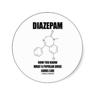 Diazepam Now You Know What Popular Drug Looks Like Round Sticker