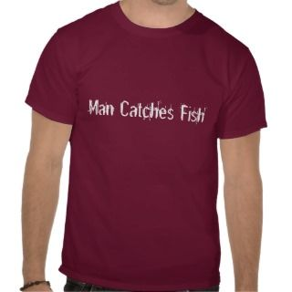 Man Catches Fish   Fish Bites Man Shirts
