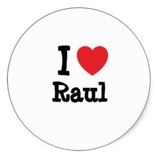 love Raul heart custom personalized Sticker