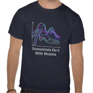 Economists Do It With Models Dark Color T Shirt