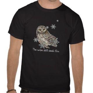 Wise Men Still Seek Him Quote Owl Bird Tee Shirt