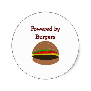 Powered by Burgers  funny Hamburger Lover Gifts Round Sticker
