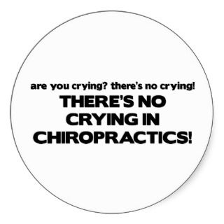 No Crying in Chiropractics Sticker