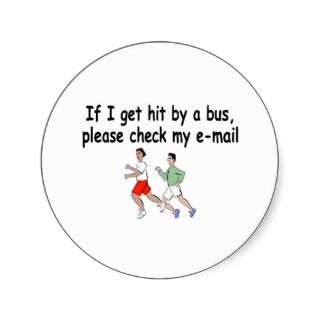 If I Get Hit By A Bus Please Check My Email Round Sticker
