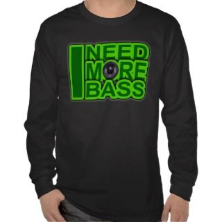 NEED MORE BASS green  Dubstep DnB Hip Hop Crunk T Shirts