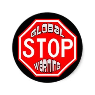 Stop Global Warming Sign Sticker