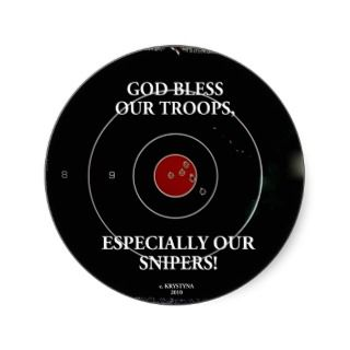 GOD BLESS OUR TROOPS ESPECIALLY OUR SNIPERS STICKERS