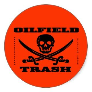 Oil Field Trash Hard Hat Decal,Oilman,Oil,Gas,Rig Stickers