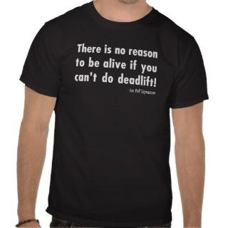 is no reason to be alive if you can t do deadlift jon pall sigmarsson