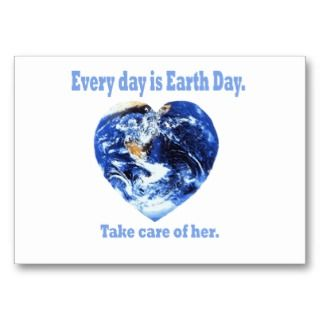 Every day is Earth Day. Take care of her. Perfect Earth day gift.
