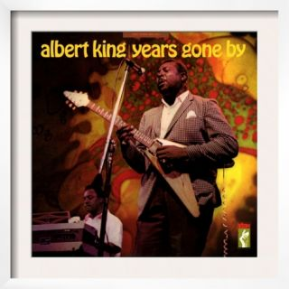 Albert King   Years Gone By Pre made Frame