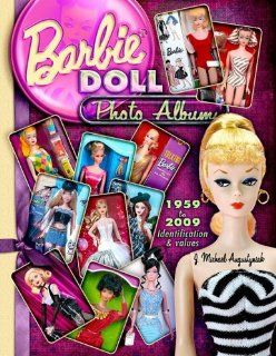 Barbie Doll Photo Album 1959 to 2009 Identifications & Values