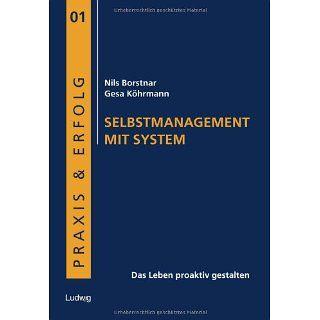 Selbstmanagement mit System Das Leben proaktiv gestalten