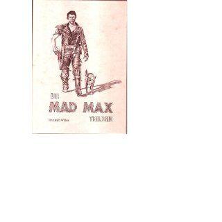Die Mad Max Trilogie: Reinhard Weber: Bücher