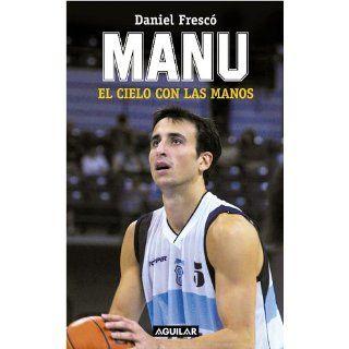 Manu: El Cielo Con Las Manos: Daniel Fresco: Englische
