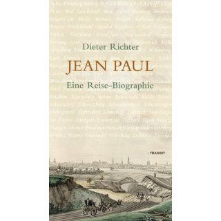Jean Paul Eine Reise Biographie Dieter Richter Bücher