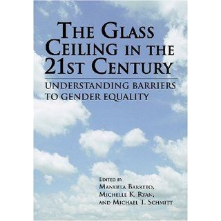 The Glass Ceiling in the 21st Century Understand Barriers to Gender