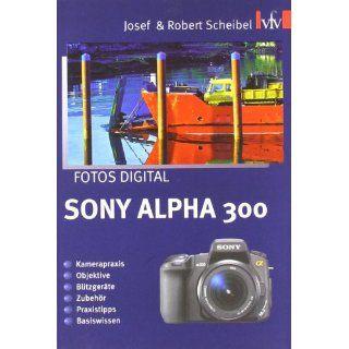 Fotos digital   Sony Alpha 300: Kamerapraxis, Objektive, Blitzgeräte