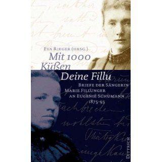 Mit 1000 Küßen Deine Fillu Marie Fillunger, Eva Rieger