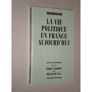 LA Vie Politique En France AujourdHui (Readers in Contemporary French