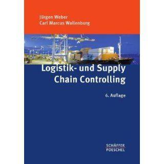 Logistik  und Supply Chain Controlling Jürgen Weber, Carl