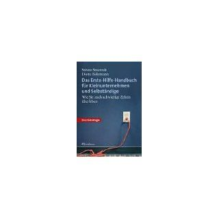 Das Erste Hilfe Handbuch für Kleinunternehmen und Selbständige. Wie