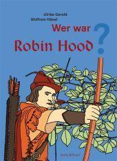 Wer war Robin Hood   Ulrike Gerold