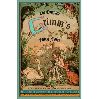 The Complete Grimms Fairy Tales eBook Brothers Grimm, Padraic Colum