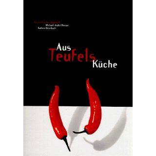 Aus Teufels Küche. Ein teuflisches Kochbuch Michael Andre