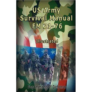 US Army Survival Manual FM 21 76, Illustrated Of Defense
